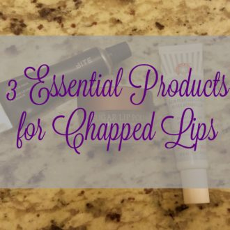 3 Essential Products for Chapped Lips